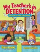 My Teacher's In Detention ebook by Bruce Lansky,Stephen Carpenter