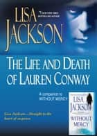 The Life and Death of Lauren Conway - A Companion to Without Mercy ebook by Lisa Jackson