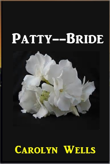 Patty--Bride ebook by Carolyn Wells
