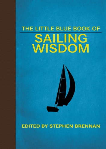 The Little Blue Book of Sailing Wisdom ebook by