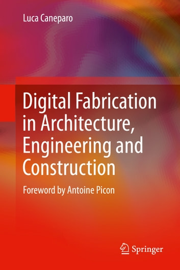 Digital Fabrication in Architecture, Engineering and Construction ebook by Luca Caneparo