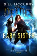 Death's Baby Sister ebook by Bill McCurry