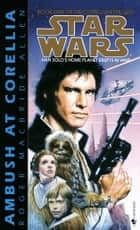 Ambush at Corellia: Star Wars Legends (The Corellian Trilogy) ebook by Roger Macbride Allen