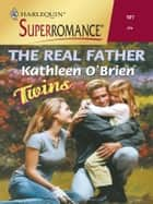 The Real Father ebook by Kathleen O'Brien