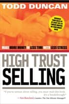 High Trust Selling ebook by Todd Duncan