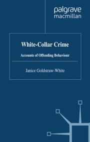 White-Collar Crime - Accounts of Offending Behaviour ebook by J. Goldstraw-White