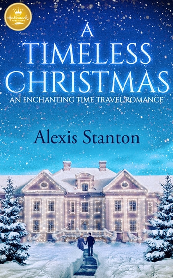 A Timeless Christmas ebook by Alexis Stanton