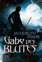Gabe des Blutes ebook by Jacquelyn Frank, Beate Bauer