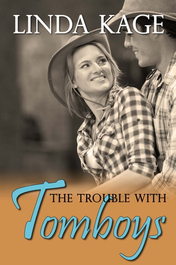 The Trouble With Tomboys ebook by Linda Kage