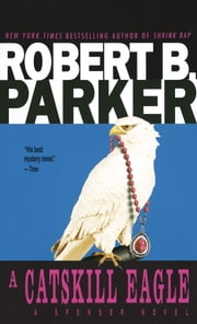 A Catskill Eagle ebook by Robert B. Parker