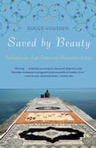 Saved by Beauty ebook by Roger Housden
