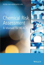 Chemical Risk Assessment - A Manual for REACH ebook by Peter Fisk