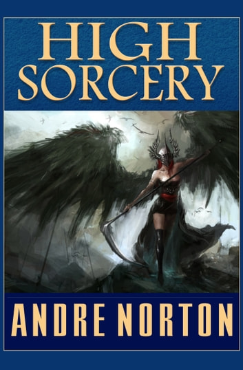 High Sorcery ebook by Andre Norton