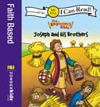 The Beginner's Bible Joseph and His Brothers - My First ebook by Zondervan