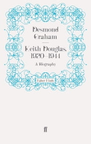 Keith Douglas, 1920-1944 - A Biography ebook by Desmond Graham