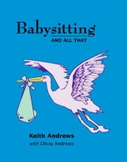 Babysitting and All That ebook by Andrews, Keith