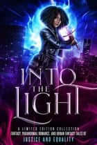 Into the Light ebook by N. R. Larry, Margo Bond Collins, Krystal Pena,...