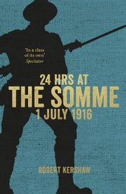 24 Hours at the Somme ebook by Kobo.Web.Store.Products.Fields.ContributorFieldViewModel