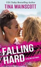 Falling Hard ebook by Tina Wainscott
