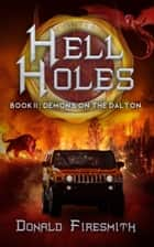 Hell Holes: Demons on the Dalton e-kirjat by Donald Firesmith
