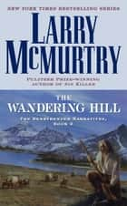 The Wandering Hill ebook by Larry McMurtry