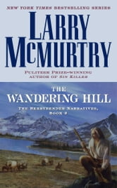 The Wandering Hill - The Berrybender Narratives, Book 2 ebook by Larry McMurtry