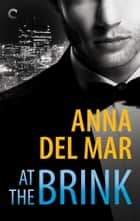 At the Brink ebook by Anna del Mar