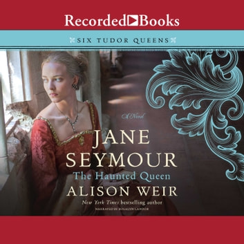 Jane Seymour - The Haunted Queen audiobook by Alison Weir