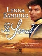 The Scout ebook by Lynna Banning