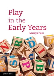 Play in the Early Years ebook by Fleer, Marilyn