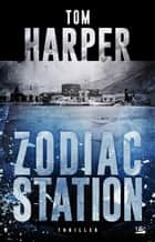Zodiac Station ebook by Tom Harper, Claude Mamier