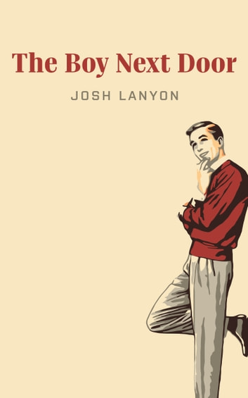 The Boy Next Door Ebook By Josh Lanyon 9781945802379 Rakuten Kobo