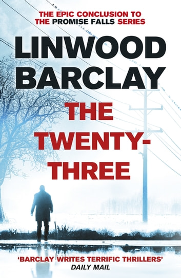The Twenty-Three - (Promise Falls Trilogy Book 3) ebook by Linwood Barclay