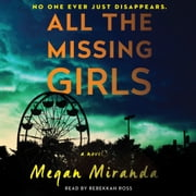All the Missing Girls - A Novel luisterboek by Megan Miranda