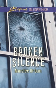 Broken Silence - Faith in the Face of Crime ebook by Annslee Urban