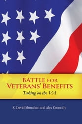 Battle for Veterans' Benefits ebook by K. David Monahan and Alex Connolly