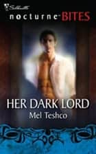 Her Dark Lord ebook by Mel Teshco