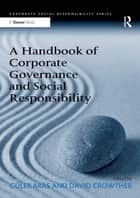 A Handbook of Corporate Governance and Social Responsibility ebook by Güler Aras, David Crowther