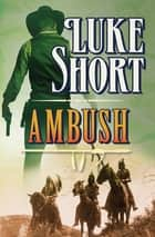 Ambush ebook by Luke Short
