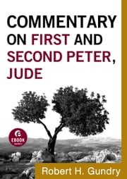 Commentary on First and Second Peter, Jude (Commentary on the New Testament Book #17) 電子書 by Robert H. Gundry