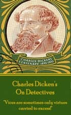 Charles Dickens - On Detectives ebook by Charles Dickens