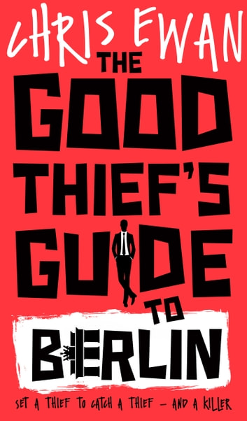 The Good Thief's Guide to Berlin ebook by Chris Ewan