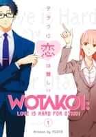 Wotakoi: Love is Hard for Otaku 1 ebook by Fujita, Fujita