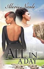 All in a Day ebook by Alexis Nicole