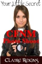 CFNM Photo Shoot ebook by Claire Reigns