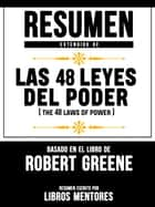 Resumen Extendido De Las 48 Leyes Del Poder (The 48 Laws Of Power) – Basado En El Libro De Robert Greene ebook by Libros Mentores