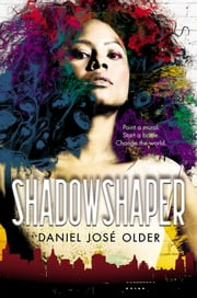 Shadowshaper ebook by Daniel José Older