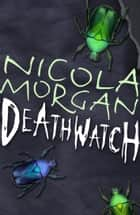 Deathwatch eBook by Nicola Morgan