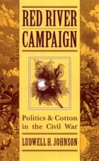 Red River Campaign ebook by Ludwell H. Johnson