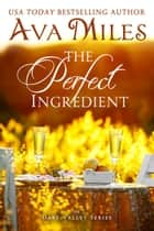 The Perfect Ingredient ebook by Ava Miles